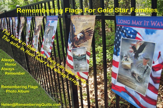 Remembering Flag for a Gold Star Family is my gift.  A Duplicate REMEMBERING FLAG - for a Gold Star Family