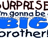 Surprise Soon to be Big Brother iron on shirt decal transfer
