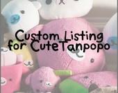 Custom Listing for CuteTanpopo