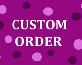 Custom order for Suzanne