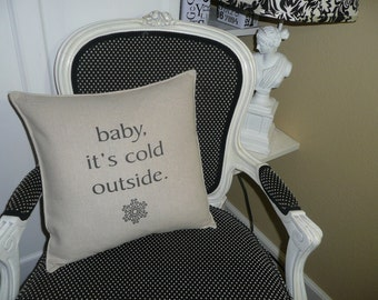 Baby, it's Cold Outside Pillow Cover
