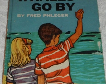 The Whales Go By by Fred Phleger Beginner Book Vintage Book HB