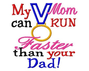 My Mom can RUN Faster than your Dad - Gold Medal Applique - Machine Embroidery Design - 8 Sizes