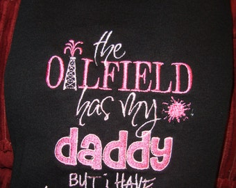 Oilfield has Daddy   appliqued Shirt  Boy or girl