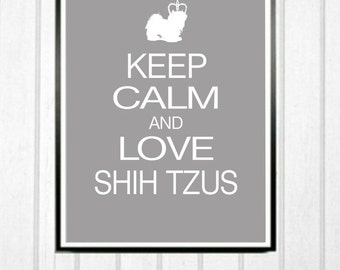 Keep Calm and Love Shih Tzus, Modern Dog Silhouette Print, Gift