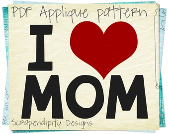 Mother's Day Applique Pattern - Mom Applique Template / Mother Son Tshirt / Girls Daughter Shirt / Kids Girls Clothing Tops / Quilt AP184-D