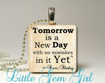 """Anne of Green Gables Quote Necklace Pendant  - Tomorrow is a new Day - 1""""x1"""" Wood Tile Anne Shirley Lucy Maud Montgomery Book Quote Jewelry"""