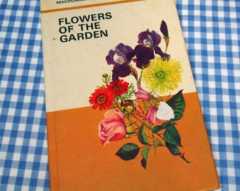 flowers of the garden - macdonald junior reference library, vintage 1969 children's nonfiction book