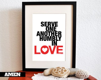 Serve one another humbly in love. Galatians 5:13. 8x10in  DIY Printable Christian Poster. PDF.Bible Verse.