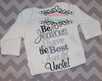 Be Jealous I Have The Best Aunt & Uncle custom Embroidered Shirt girl shirt boy shirt