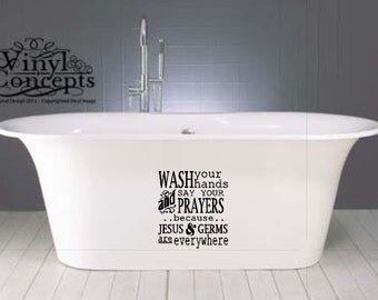 Wash your hands and say your prayer because Jesus and germs are everywhere - Vinyl Wall Art