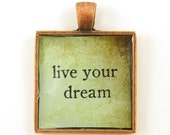 Inspirational Pendant - Live Your Dream Aqua Copper Square Affirmation Jewelry Charm