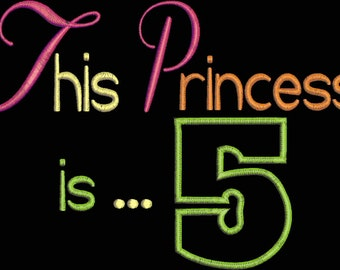This Princess is 5 Machine Applique Embroidery Design - 4x4, 5x7 & 6x8