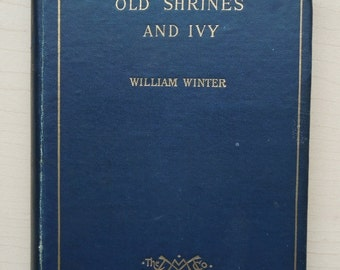 Antique Book:  Old Shrines and Ivy by William Winter, 1892