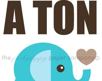 You're Loved a Ton 5x7 elephant nursery print (you choose colors)