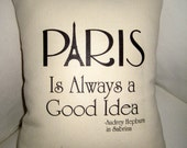 Paris is Always a Good Idea BURLAP Pillow, French Inspired Eiffel Tower Cushion, Audrey Hepburn Sabrina, Shabby Chic Home Decor, France