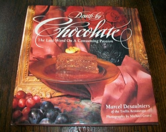 Death By Chocolate Vintage Cookbook by Marcel Desaulniers