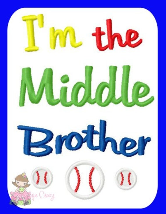 I'm the Middle brother Applique Embroidery design