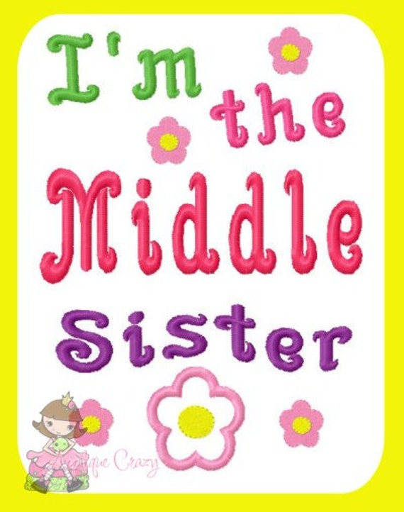I'm the Middle sister Applique Embroidery design
