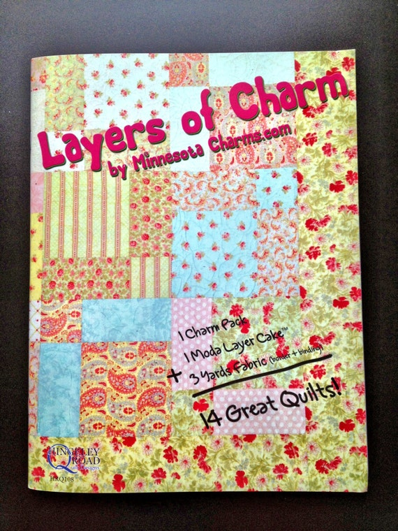 Layer Cake Quilt Pattern Book : Layers of Charm Quilt Pattern Book Using Layer Cake and Charm