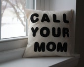 Call Your Mom Appliqued Pillow Cover 12x12-Made to Order