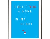 Blue Love Quote Home Heart Poster - I Built You A Home In My Heart - A3