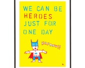 Yellow Batman David Bowie Heroes Music Quote Poster - We Can Be Heroes Just For One Day - A3