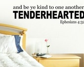 vinyl wall decal quote - and be ye kind to one another...Ephesians 4:32 - C007