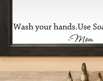 Wash Your Hands.Use Soap Mom wall decal bathroom decal... Removable Wall Art Vinyl Decal sticker