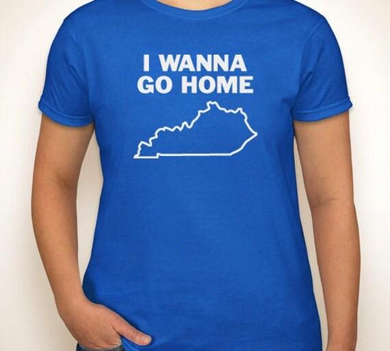 Items similar to i wanna go home kentucky ladies t shirt for Custom t shirts lexington ky