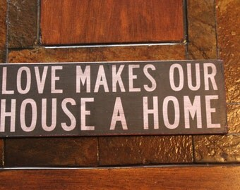 Vintage Wood  'Love Makes Our House a Home' Sign