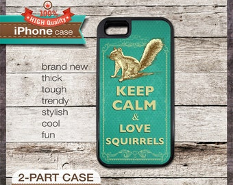 Keep Calm & Love Squirrels - iPhone 6, 6+, 5 5S, 5C, 4 4S, Samsung Galaxy S3, S4