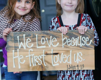 we love because he first loved us vintage reclaimed wood sign