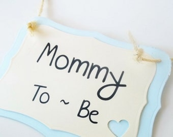 Mommy to be Chair Sign, Baby Shower Party Decoration, Custom Sign