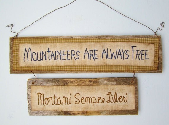 BEST Seller PRIMITIVE Sign on RECLAIMED Wood: Mountaineers Are Always Free