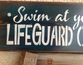 Swim at your own risk Lifeguard on Beer Break, pool signs, yard signs, lake, river, beach, house signs, home decor, primitvie wood signs