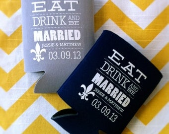 Eat Drink and Be Married Wedding Can Coolers, Custom Wedding favors, Fleur de lis NOLA can coolies, cheap wedding favors (50 qty)