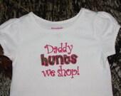 Daddy hunts we shop appliqued shirt