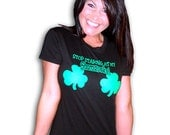 Stop Staring At My Shamrocks ® T-Shirt Funny Sexy St. Patrick's Day Irish St. Patty's Party Boobs Gag Tee Shirt Tshirt Mens Womens S-3XL