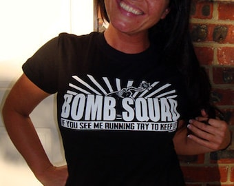 Bomb Squad If You See Me Running Try To Keep Up T-Shirt Funny Cops Army Marines SWAT Humor Tee Shirt Tshirt Mens Womens S-3Xl