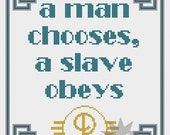 Bioshock quote 'a man chooses, a slave obeys' counted cross stitch pattern