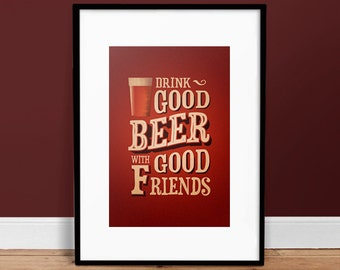 Drink Good Beer With Good Friends - Vintage Poster - Retro Art Print