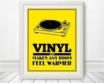 Turn Table Print: Vinyl Makes Any Room Feel Warmer, Record Player, Record Print, Record Art -multiple sizes
