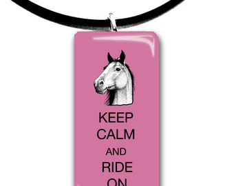 Keep Calm and Ride on, color choices, glass tile pendant, handmade, Horse, pink