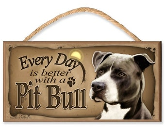 """Every Day is Better With a Pit Bull (black and white) 10.5"""" x 5.5"""" Wooden Dog Sign"""