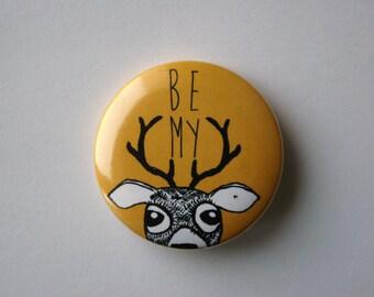"""Orange """"Be my De(e)ar"""" 38 mm (1.5 inhes) badge"""