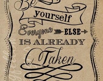 Be Yourself Everyone Else Is Taken - Oscar Wilde Quote - Chalkboard Look or Kraft Look Vertical Print