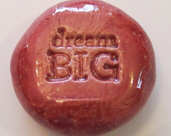 DREAM BIG Pocket Stone - Ceramic - Sirocco Red Art Glaze - Inspirational Art Piece