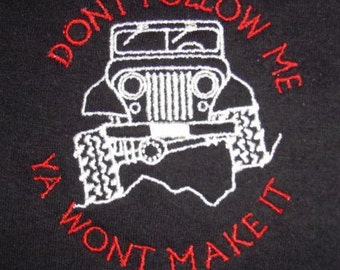 JEEP TEE Shirt or POLO  or Tank E4 - Embroidered with Don't Follow Me