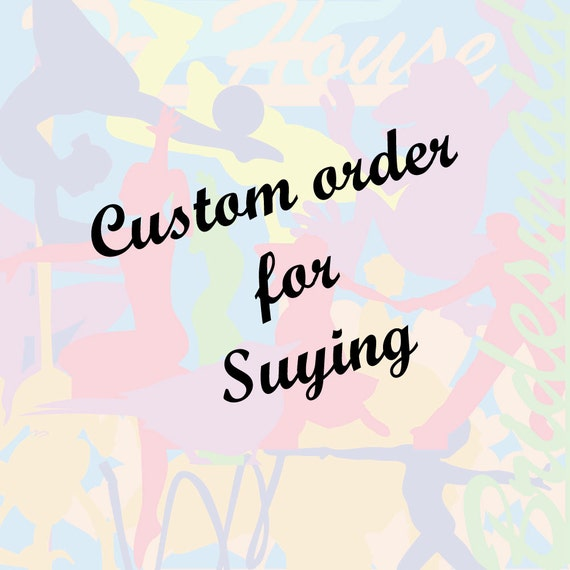 Custom order for Suying